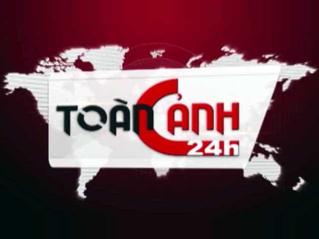 Toàn Cảnh 24h Vivir, Canal de TV en Vietnam